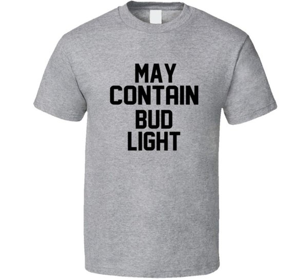 Puede contener Bud Light Funny Booze Licor Cerveza Vino Camiseta 2018 Nuevo Algodón puro Mangas cortas Hip Hop Moda Camiseta para hombre