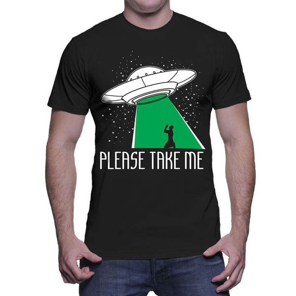 Please Take Me - UFO Aliens Extraterrestrial Space ALF Mens T-Shirt Quality T Shirts Men Printing Short Sleeve O Neck T shirt