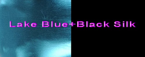 Lake Blue+Black Silk