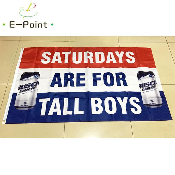 Les samedis du drapeau de bière Busch Light Bud sont réservés aux grands garçons drapeau de polyester de 90 cm * 150 cm (3 * 5ft)