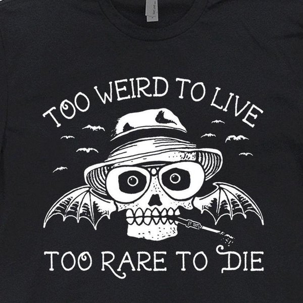 72d7bb86 Too Weird To Live Too Rare To Die T Shirt Fear and Loathing in Las Vegas