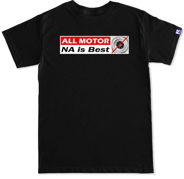 NA IS BEST ALL MOTOR DRAG RACE STREET RACE JDM TURBO B16 B18 K20 Engine T SHIRT Summer T-Shirt Brand Fitness Body Building