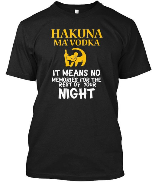 Funny Hakuna Ma Vodka Drink Meme Quote Saying Gift - Wholesale Cool Casual Sleeves Cotton T-Shirt Fashion New T Shirts Tagless Tee T-Shirt