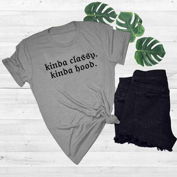 Women's Tee Kinda Classy Kinda Hood Women T-shirt Ladies Funny Girl Gifts Lady Graphic Women T-shirts Tumblr Hipster Female Camisetas Tshirt