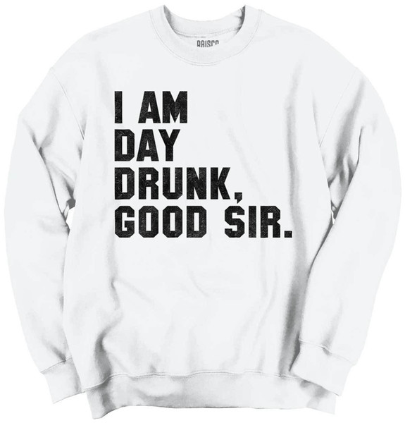 Day Drunk Funny Shirt Cool Gift Beer Drinking Sarcastic Cute Crewneck Sweatshirt