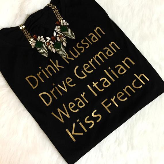 Kadın Tee Içmek Rus Sürücü Alman Aşınma İtalyan Öpücük Fransız Altın Harfler Baskılı Tumblr Gömlek Kadın T Shirt Grafik Tees T-Shirt Üst