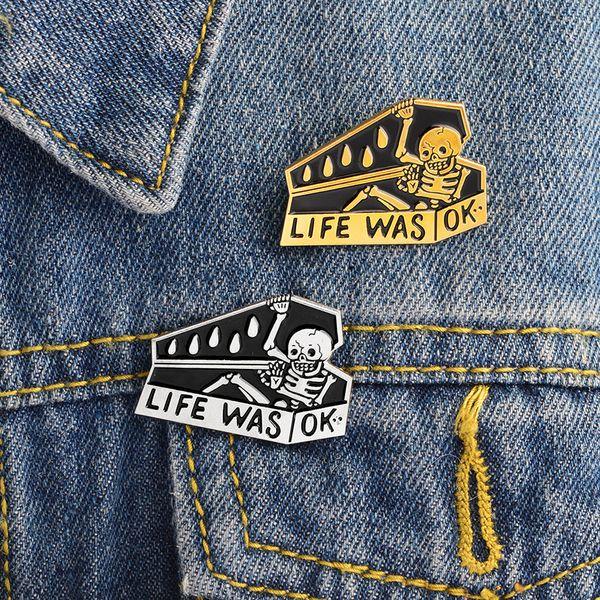 Miss Zoe LIFE WAS OK Skeleton in coffin Brooch dark humor pin Denim Jacket Pin Buckle Shirt Badge Fashion Gift for Friend