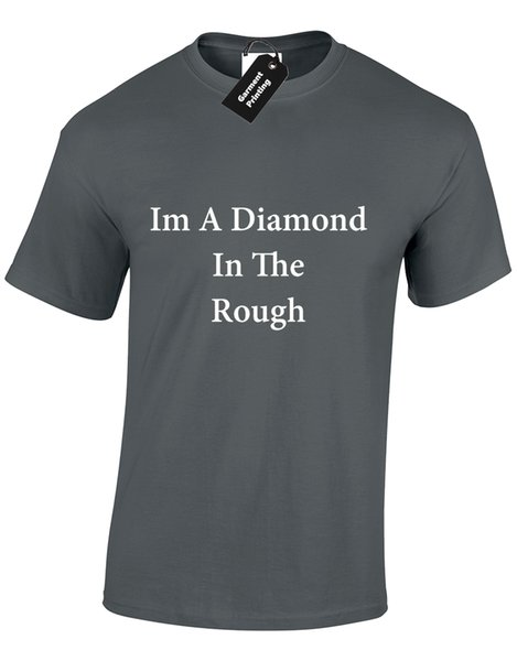 IM A DIAMOND IN THE ROUGH MENS T SHIRT FUNNY TUMBLR BLING RING SLOGAN TOP S -5XL