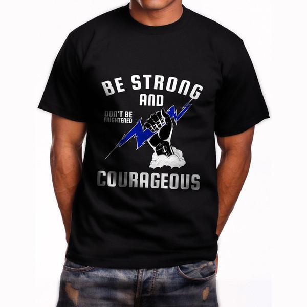 Soyez forts et courageux T-shirt noir pour hommes 2018 Haute qualité Marque Hommes T-shirt Casual Manches courtes neuves 2018 Mode Été