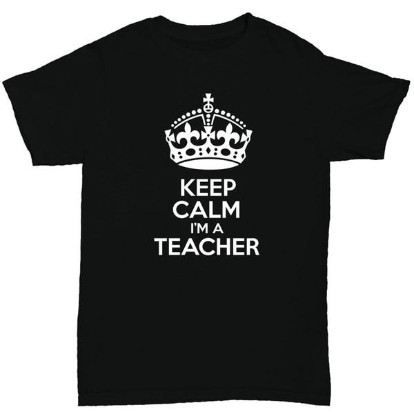 119149dcf218 Keep Calm I m A Teacher Men s T Shirt Teaching Funny Humour Print T Shirt
