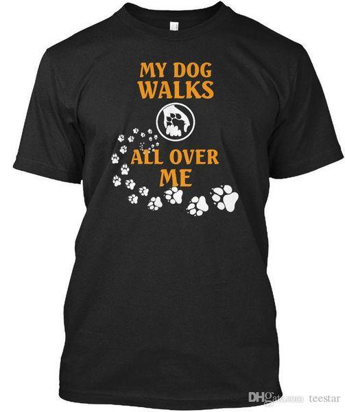 Dog Lover Tees Eu 010 My Walks All Over Me T-shirt Élégant Tees Camiseta Hombre Homme Custom Short Sleeve Plus Size Pareja