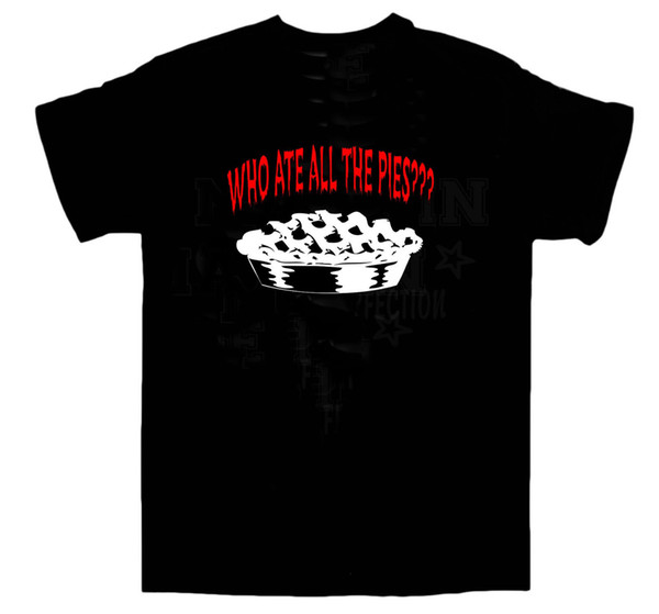 Who Ate All The PIES T-shirt BBQ Fat Cafe Party Food Xmas Size XL