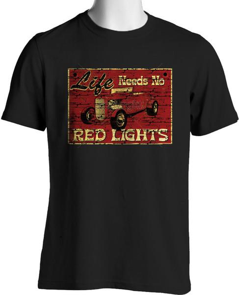Vintage Hot Rod T Shirts La vida no necesita luces rojas Barra de rata Pequeña a 3XL y alta