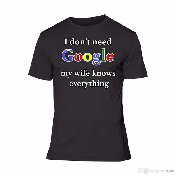 Screen Tees O-Neck Men I Don'T Need Google My Wife Knows Everything Couples Shirts Funny Tshirts 100% Cotton Short Sleeve Tee