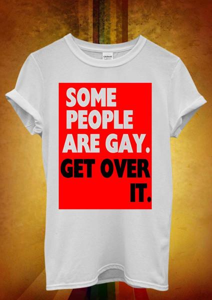 Certaines personnes sont gays Get Over It Cool Hommes Femmes Unisexe T Shirt Débardeur Vest 897