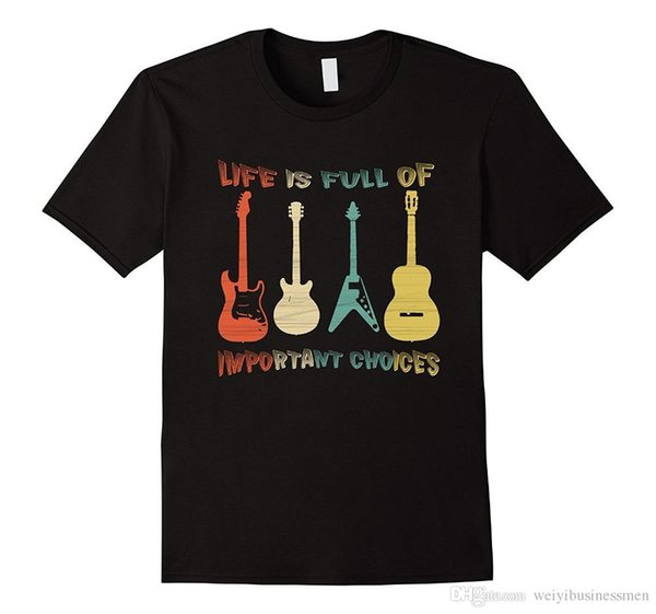 Funny Print Tops O-Neck New Style Short Sleeve Mens Vintage Guitar T-Shirt Life is Full of Important Choices Tee Shirt