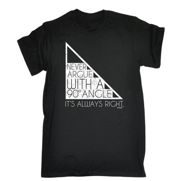 Never Argue With 90 Degree Angle Always Right T-SHIRT Math Maths birthday funny