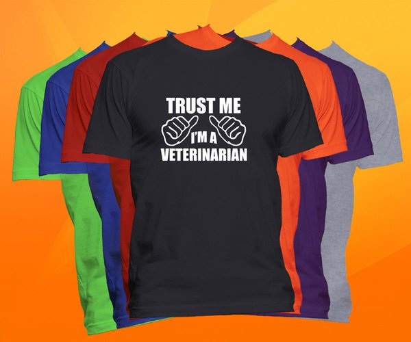 Confie em mim, eu sou um veterinário T carreira carreira profissão Profissão Tee camiseta homens masculino Digital de impressão direta personalizado manga curta Boyfrien