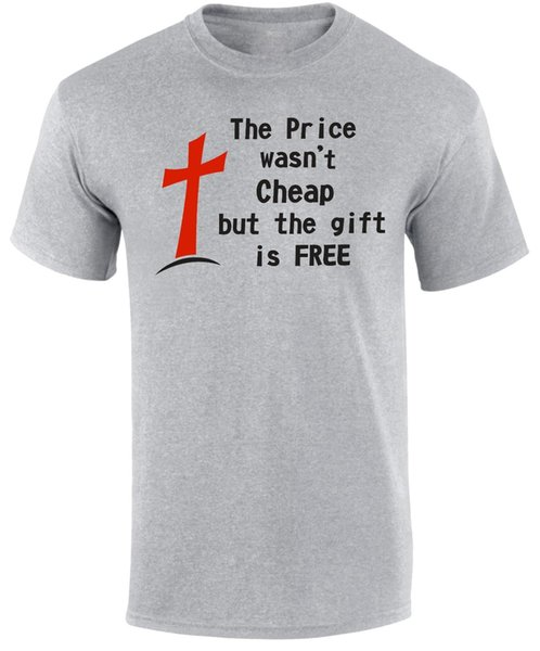 The Price Wasn'T Cheap But The Gift Is Free Christian Evangelism Men'S T  Shirt T Shirts With Sayings Awesome T Shirt Designs From Shirtifdesign,