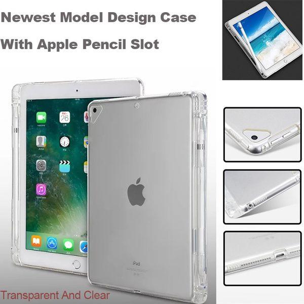 Прозрачный чехол с держателем для карандаша для нового iPad 2018 2017 Air 2 1 Pro 9.7 / 10.5 дюймов Резиновая прозрачная крышка планшета Мягкий силиконовый чехол