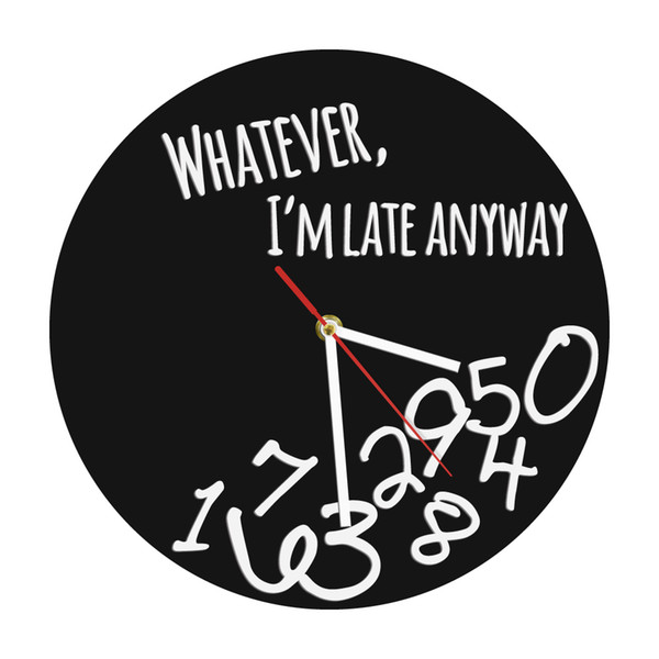 Whatever I'm Late Anyway Modern Wall Clock Whatever Inspirational Quote With Falling Numbers Wall Art Home Decor Clock Gift