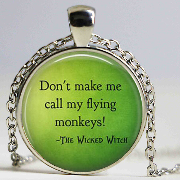 Don't Make Me call my Flying Monkeys Quote Necklace Wicked Witch Jewelry Bad Witch Pendant Fairy Tale Necklaces for Women