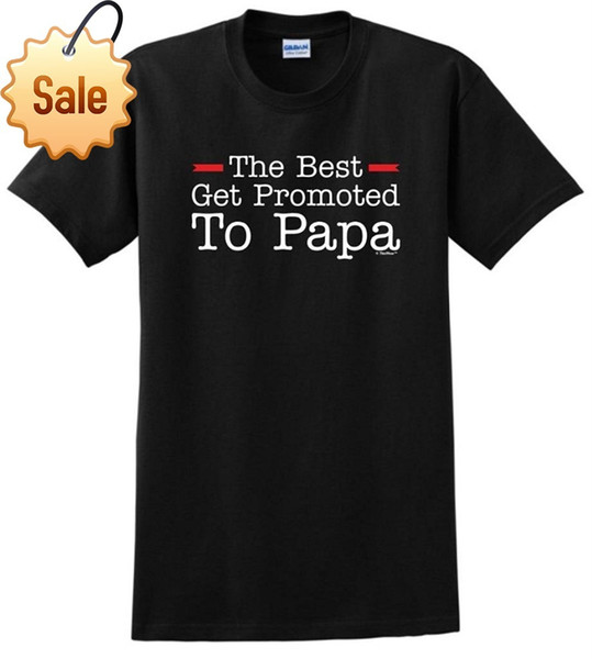 Anime Print Tee The Best Get Promoted to Papa, New Grandpa Gift T-Shirt Cotton t shirt slogans Customized shirts for mens