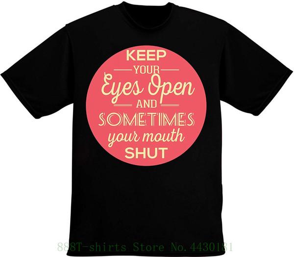 Halten Sie Ihre Augen offen und manchmal Ihr Mund geschlossen Herren T-Shirt Pour Hommes Cute Tattoo Lover T-Shirt