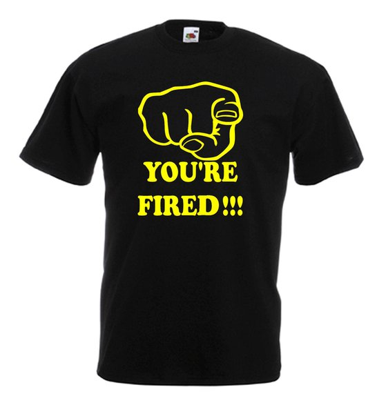 The Apprentice You're Fired funny t-shirt Youre your All colours free postage M Cool Casual pride t shirt men