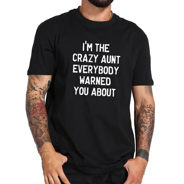 Lettre T Shirts Hommes Je Suis La Tante Fou Nouveauté Tshirt À Manches Courtes Top D'été De Base 100% Coton Drôle T-shirt Nous