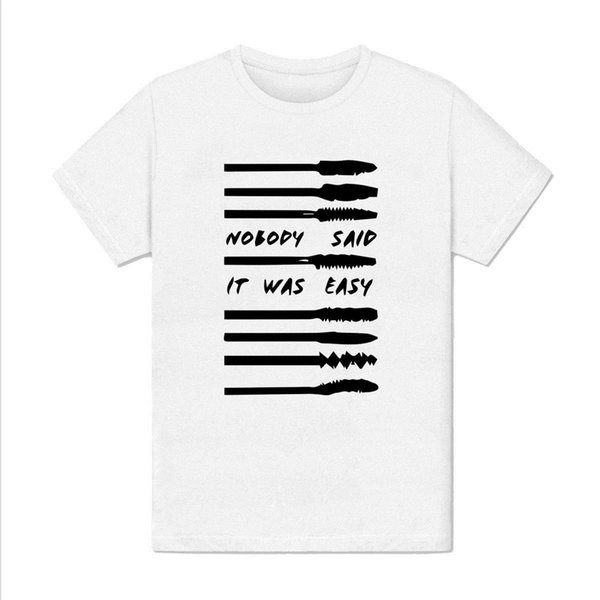 T Shirt Homme Makeup Maquillage Nobody Said It Was Easy Triste Amour Phrase Make T Shirts Shirt Designs From Lefan02 1467 Dhgatecom