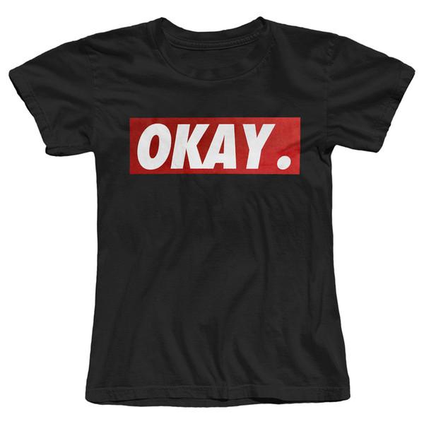 Tee-shirt pour femme Okay t-shirt pour femme Belle Style Vente Chaude Shirt Brand New Women Vente en gros Femme T Shirt Slim Shirt Pour Lady Fashion