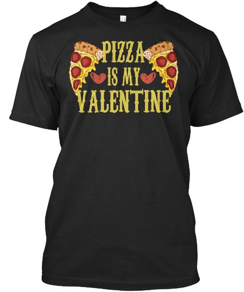 Stylish Pizza Is My Valentine Standard Unisex T-Shirt (S-3XL) Tees Shirt Men Male Design Short Sleeve Fashion Custom 3XL Couple T Shirts
