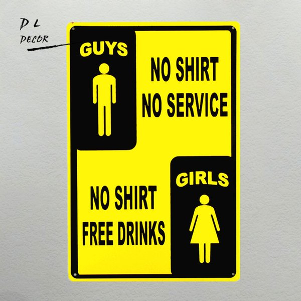 DL-Guys No Shirts No Service Gals Free Drinks Tin Metal Sign Garage Man Cave Bar decor