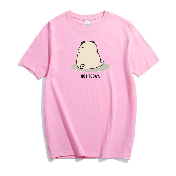 Women's Tee Not Today T Shirt Pug Dogs Printed Kawaii T Shirt O - Neck College Style Hipster 100% Cotton Tshirt Plus Size