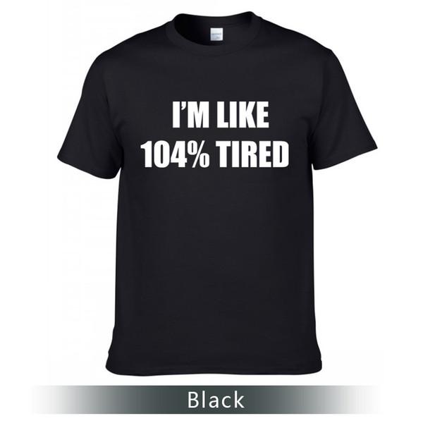 Funny T-Shirt Fashion Je suis comme un T-shirt fatigué à 104%.