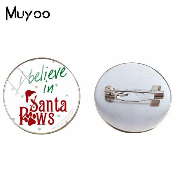 2018 New I Believe In Santa Brooch Christmas Brooch Pin Round Glass Cabochon Brooches Silver Bronze Handmade Jewelry
