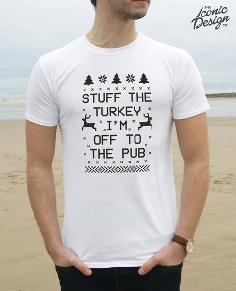 Stuff The Turkey I'm Off To The Pub T-shirt Top Regalo divertente Slogan di Natale Brutto nuovo Tee Nuovo Unisex Divertente Freeshipping