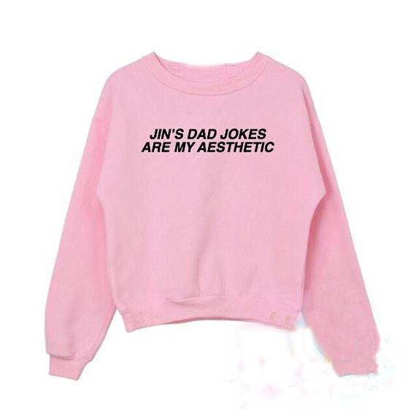 Jin s Dad Jokes Are My Aesthetic BTS Crewneck Sweatshirts Women ... c032f599b