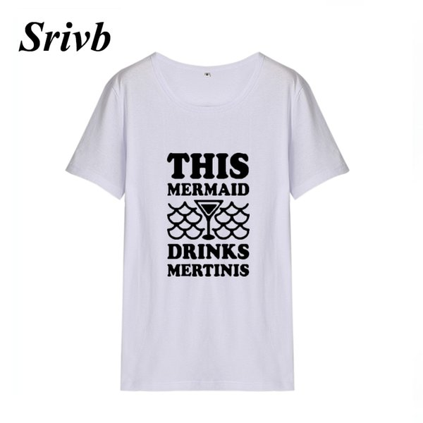 Women's Tee Srivb Mermaid Drinks Women Letter Short Sleeve Tumblr Black White Funny Cotton Tshirt Women Femme Summer Vogue Women T-shirt