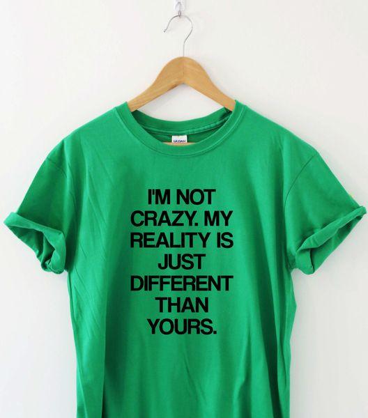 Ich bin NICHT VERRÜCKTE lustige Sprichwort-Sarkasmus-Damenslogan-Spitze der Frauen der Spruch-T-Shirt Lustiges freies Verschiffen Unisex-zufälliges T-Shirt Geschenk