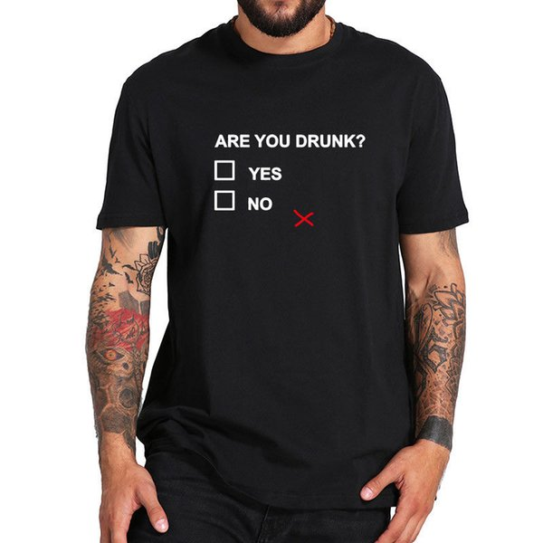Вы пьяны да или нет футболка Мужской с коротким рукавом хлопок Tee Юмор футболка мужчины футболка мужская больше размер и цвета