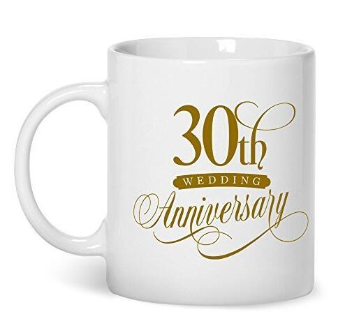 30th Wedding Anniversary ,30th Wedding Anniversary Gifts For Her 11-oz Coffee Mug Cup Made of White Ceramic is Perfect Gift Idea for your