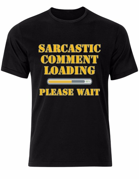 Top Quality T Shirts O Neck Short Men Graphic Crew Neck Sarcastic Comment Loading Please Wait Funny Quotes Cool Mens Tshirt Tee
