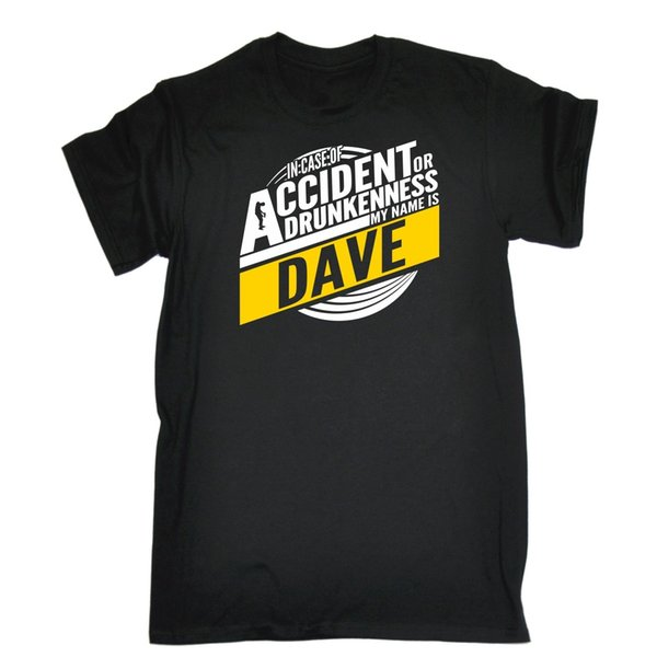 In Case Of Accident Drunkenness My Name Dave Party T-SHIRT tee funny birthday