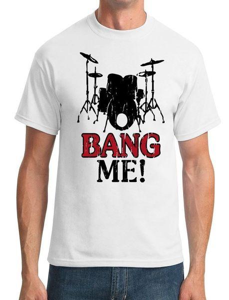Custom Printed T Shirts Short Men Drummer Bang Me Funny Mens T-Shirt Men S Dress Casual Shirt O-Neck Fashion 2018 Tee Shirts