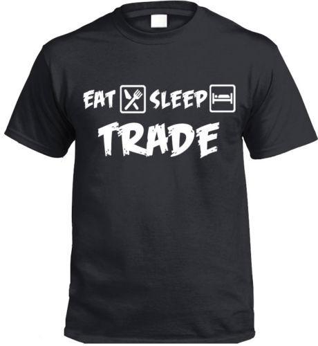 Details zu Eat Sleep TRADE T-Shirt Gift Present stocks trader trading market Funny free shipping Unisex