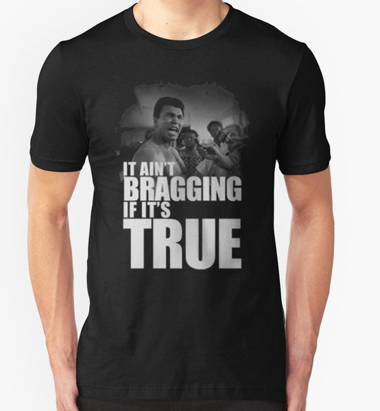 IT AINT BRAGGING IF ITS THE TRUTH TSHIRT MUHAMMAD ALI BOXINGING LEGEND BOXER Cool xxxtentacion tshirt Brand shirts jeans Print