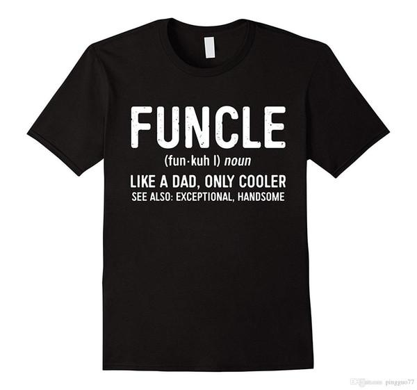 Mens Funcle Definição T-Shirt Como Um Pai Apenas Cooler Tio Camisa Estilo Vintage T de Manga Curta Engraçado Top Tee Quente Barato Dos Homens