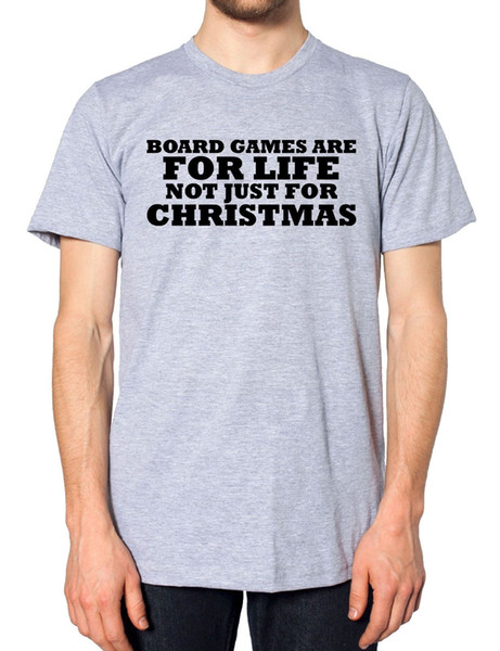 Board Games Are For Life Bot Just For Chirstmas Funny Novelty Ideas Grandparents Cool Casual pride t shirt men Unisex